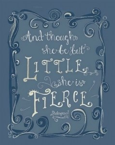 And Though She Be But Little Poster |