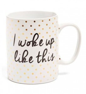 'I Woke Up Like This' Mug