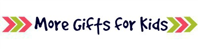More Gifts For Kids from The Mindful Shopper
