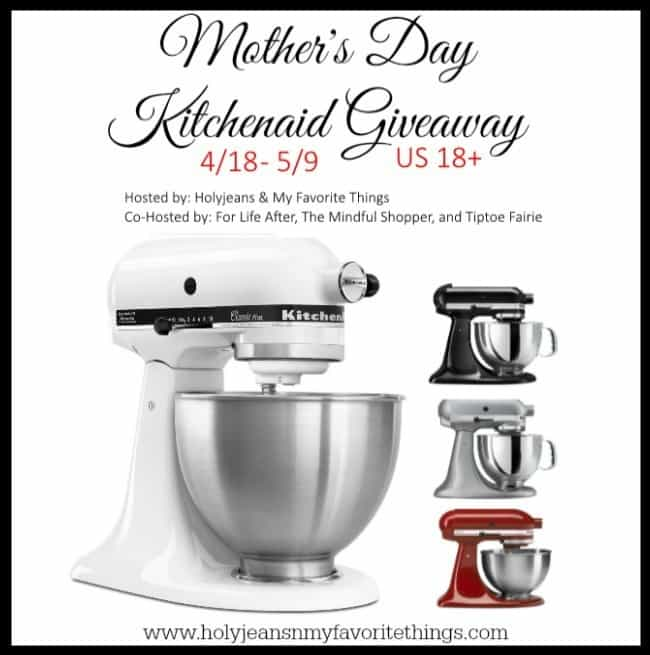 Mothers Day KitchenAid Stand Mixer Giveaway | The Mindful Shopper