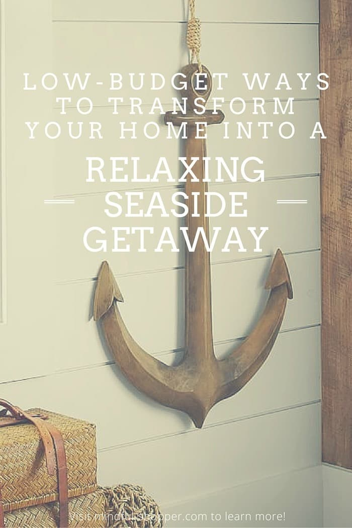Transform Your Home Into A Relaxing Seaside Getaway