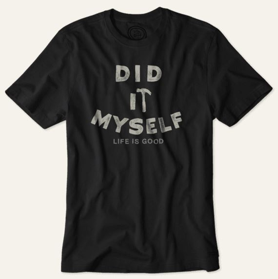 Did It Myself Tee | Gifts For Guys